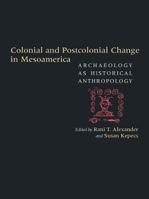 Colonial and Postcolonial Change in Mesoamerica