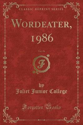 Wordeater, 1986, Vol. 58 (Classic Reprint) by Joliet Junior College