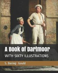 A Book of Dartmoor by S Baring.Gould