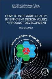 How to Integrate Quality by Efficient Design (QbED) in Product Development by Bhavishya Mittal