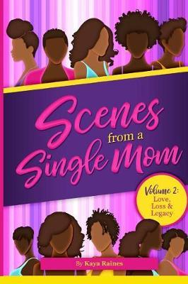 Scenes From A Single Mom by Kaya Raines image