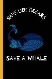 Save Our Oceans Save A Whale by Sophie Koye image