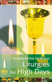 Liturgies for High Days by Dorothy McRae-McMahon image