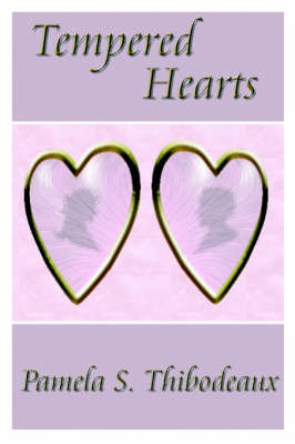 Tempered Hearts by Pamela, S. Thibodeaux image
