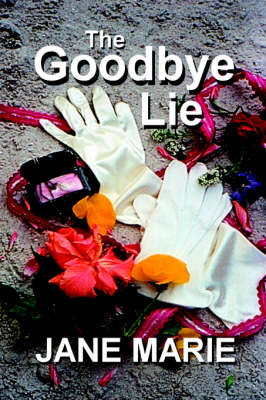 The Goodbye Lie by Jane , Marie Malcolm image