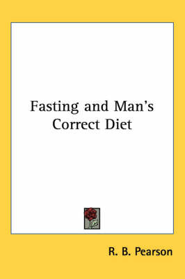 Fasting and Man's Correct Diet by R.B. Pearson image