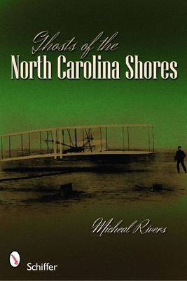 Ghosts of the North Carolina Shores by Michael Rivers image