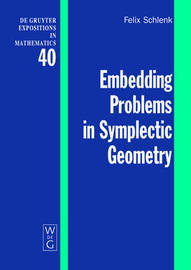 Embedding Problems in Symplectic Geometry by Felix Schlenk