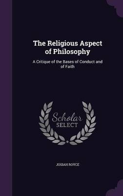 The Religious Aspect of Philosophy by Josiah Royce image