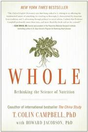 Whole by T. Colin Campbell