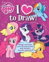 My Little Pony: I Love to Draw!