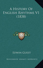 A History of English Rhythms V1 (1838) by Edwin Guest
