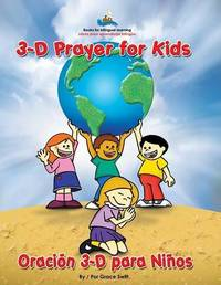 3D Prayer for Kids / Oracion 3-D Para Ninos by Grace Marie Swift