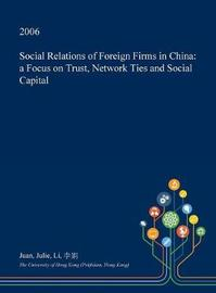 Social Relations of Foreign Firms in China by Juan Julie Li image