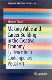 Making Value and Career Building in the Creative Economy by Melanie Fasche