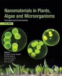 Nanomaterials in Plants, Algae, and Microorganisms