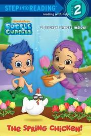 Bubble Guppies: The Spring Chicken! by Random House