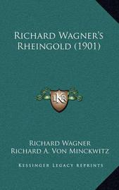 Richard Wagner's Rheingold (1901) by Richard Wagner