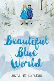 Beautiful Blue World by Suzanne M LaFleur image