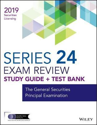 Wiley Series 24 Securities Licensing Exam Review 2019 + Test Bank by Wiley
