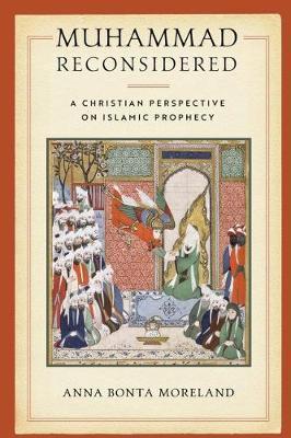 Muhammad Reconsidered by Anna Bonta Moreland