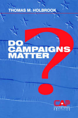 Do Campaigns Matter? by Thomas M. Holbrook image