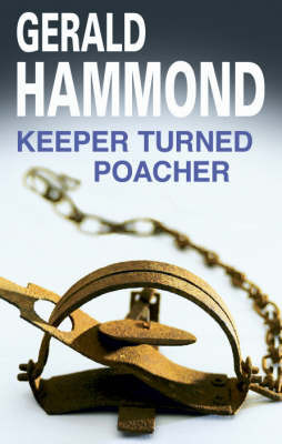 Keeper Turned Poacher by Gerald Hammond