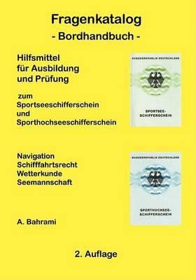 Fragenkatalog Zum Sportseeschifferschein Und Sporthochseeschifferschein by A. Bahrami
