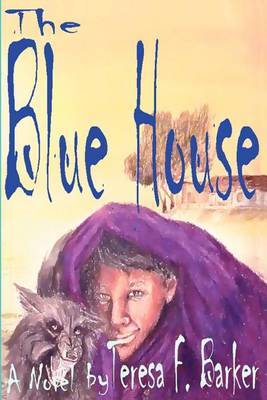 The Blue House by Teresa F. Barker