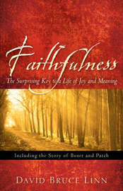 Faithfulness, the Surprising Key to a Life of Joy and Meaning by David, Bruce Linn image