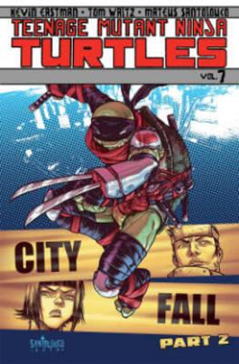 Teenage Mutant Ninja Turtles Volume 7 City Fall Part 2 by Tom Waltz