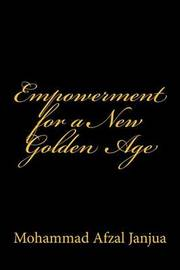 Empowerment for a New Golden Age by Mohammad Afzal Janjua