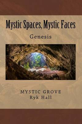 Mystic Spaces, Mystic Faces by Ryk Hall