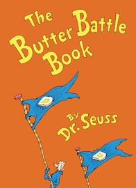 Butter Battle Book by Dr Seuss