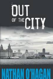 Out of the City by Nathan O'Hagan
