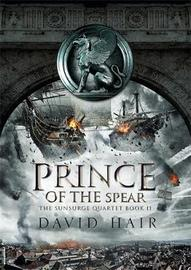 Prince of the Spear by David Hair