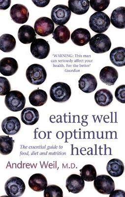 Eating Well For Optimum Health by Andrew Weil image