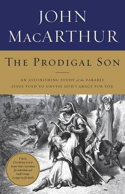 The Prodigal Son by John F MacArthur