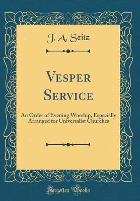Vesper Service by J a Seitz
