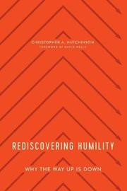Rediscovering Humility by Christopher Hutchinson image
