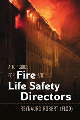 A Top Guide for Fire and Life Safety Directors by Reynaurd Robert image