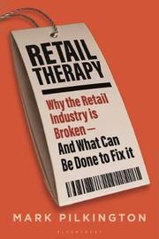 Retail Therapy by Mark Pilkington