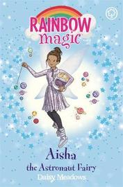 Rainbow Magic: Aisha the Astronaut Fairy by Daisy Meadows