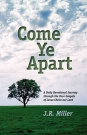 Come Ye Apart by Jame R Miller image