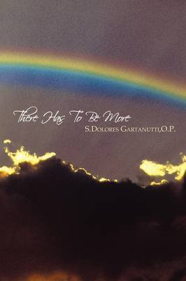 There Has To Be More by O.P. S.Dolores Gartanutti image