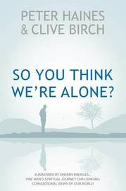 So You Think We're Alone? by Peter Haines image