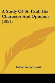 A Study of St. Paul, His Character and Opinions (1897) by (Sabine Baring-Gould