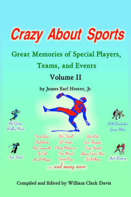 Crazy About Sports Volume II by James Earl Hester Jr.
