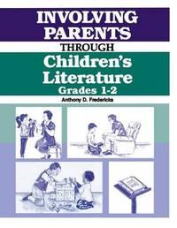 Involving Parents Through Children's Literature by Anthony D Fredericks