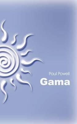 Gama by Paul Powell